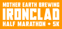 Mother Earth Brewing Ironclad Half Marathon and 5K Logo